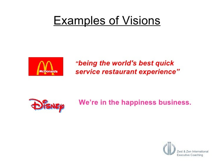 """Examples of Visions """" being the world's best quick service restaurant experience""""   We're in the happiness business."""
