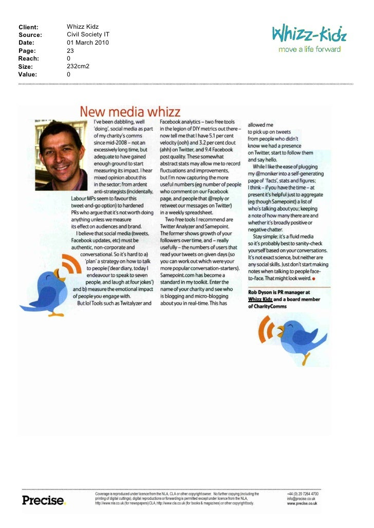 Client:   Whizz Kidz Source:   Civil Society IT Date:     01 March 2010 Page:     23 Reach:    0 Size:     232cm2 Value:  ...