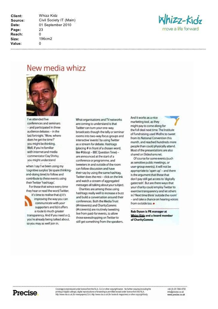 Client:   Whizz Kidz Source:   Civil Society IT (Main) Date:     01 September 2010 Page:     23 Reach:    0 Size:     196c...