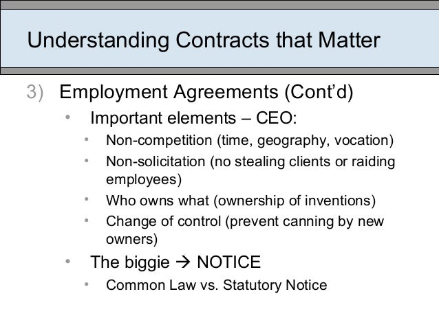 Understanding Contracts that Matter 3) Employment Agreements (Cont'd) • Important elements – CEO: • Non-competition (time,...