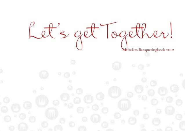 Let's get Together!            Meinders Banquetingbook 2012
