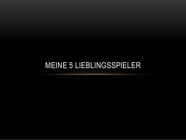 MEINE 5 LIEBLINGSSPIELER