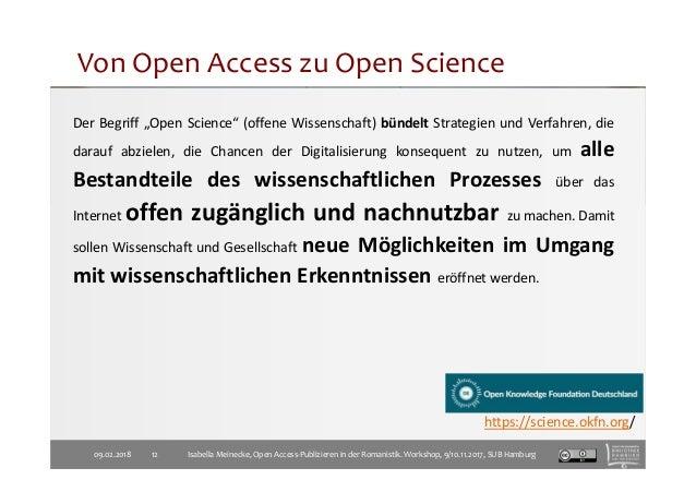 """Von Open Access zu Open Science 09.02.2018 12 Der Begriff """"Open Science"""" (offene Wissenschaft) bündelt Strategien und Verf..."""