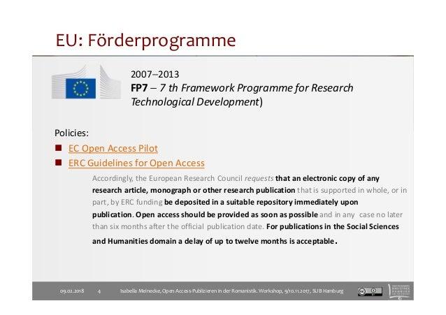 EU: Förderprogramme 2007−2013 FP7 − 7 th Framework Programme for Research Technological Development) Policies: EC Open Acc...