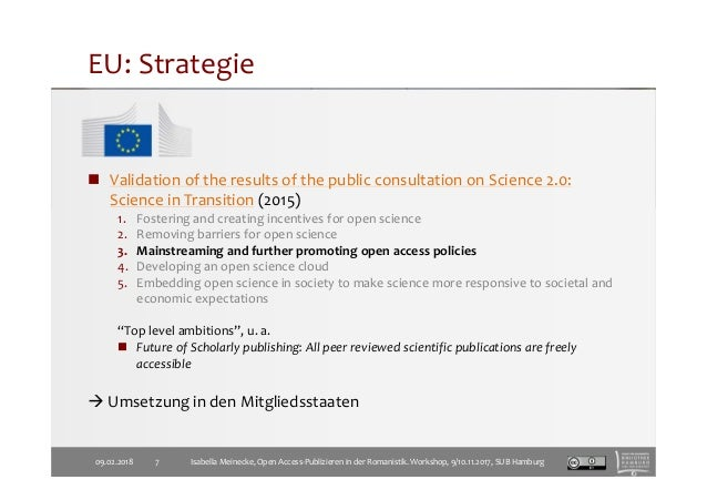 EU: Strategie Validation of the results of the public consultation on Science 2.0: Science in Transition (2015) 1. Fosteri...