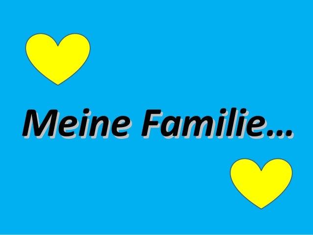 Meine Familie…