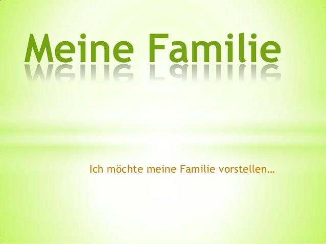 Meine Familie   Ich möchte meine Familie vorstellen…