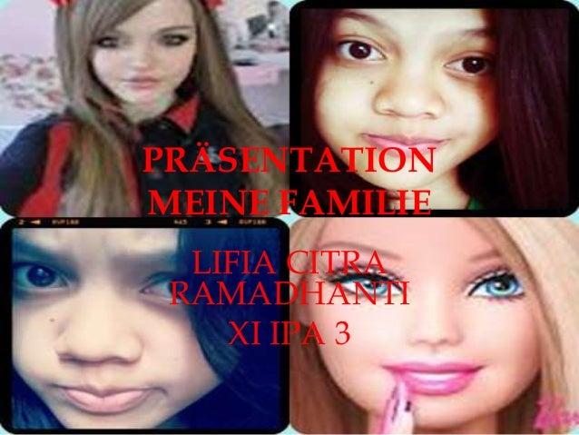 PRÄSENTATION  MEINE FAMILIE  LIFIA CITRA  RAMADHANTI  XI IPA 3