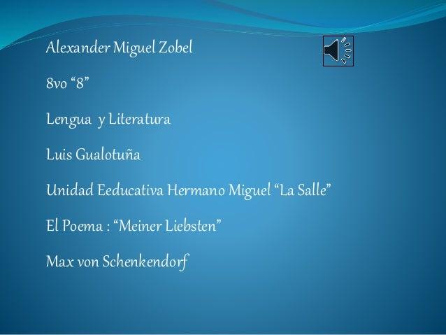 """Alexander Miguel Zobel 8vo """"8"""" Lengua y Literatura Luis Gualotuña Unidad Eeducativa Hermano Miguel """"La Salle"""" El Poema : """"..."""