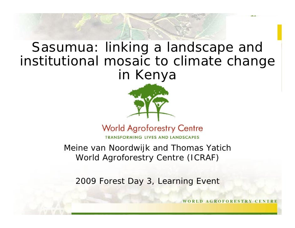 Sasumua: linking a landscape and institutional mosaic to climate change                in Kenya           Meine van Noordw...