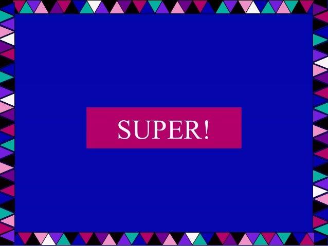 SUPER!