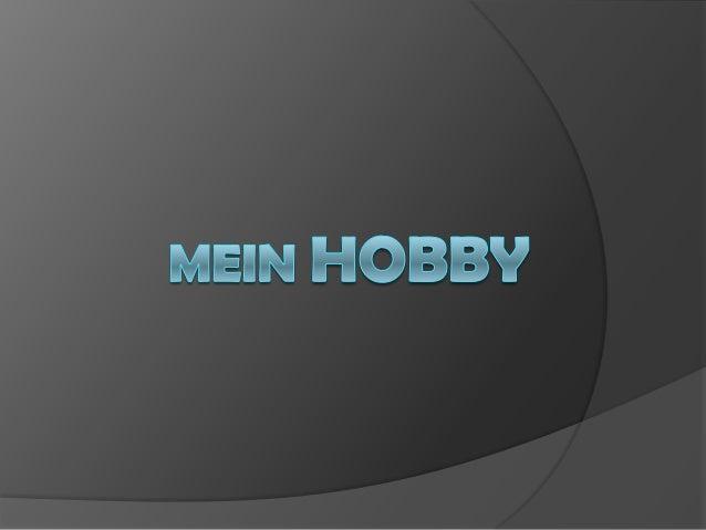  Mein Hobby ist Computerspielen. Ich mag es, weil es Spaß macht.