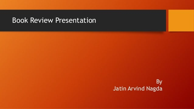 Book Review Presentation By Jatin Arvind Nagda