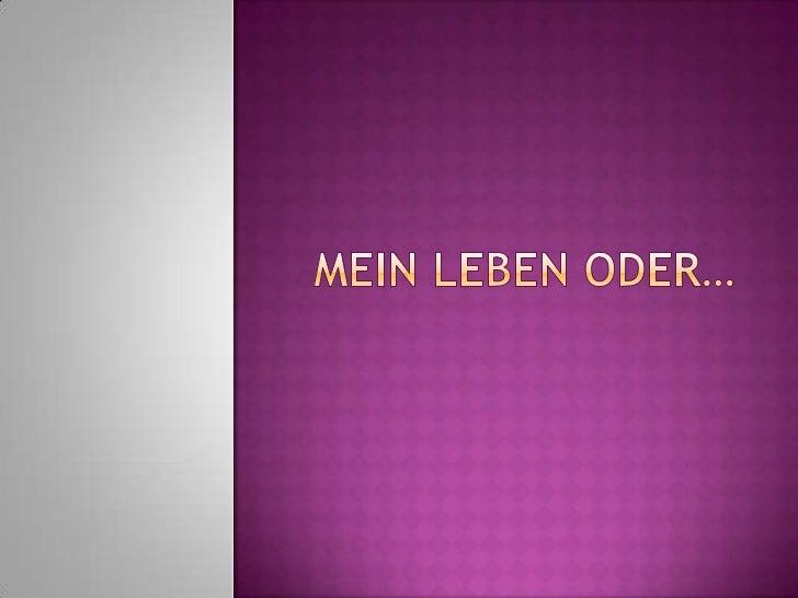 MeinLebenoder…<br />