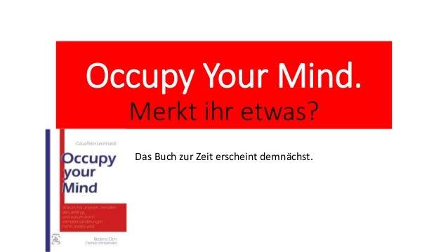 Occupy YourMind.  Merkt ihr etwas?  Das Buch zur Zeit erscheint demnächst.