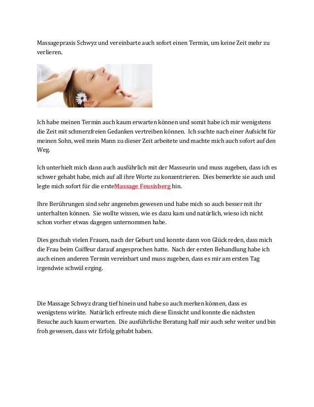 Massagepraxis Schwyz und vereinbarte auch sofort einen Termin, um keine Zeit mehr zu verlieren. Ich habe meinen Termin auc...