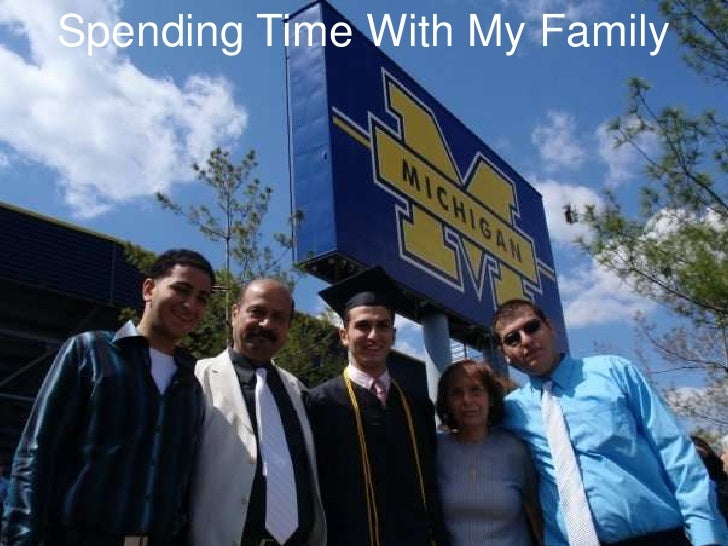 Spending Time With My Family <br />