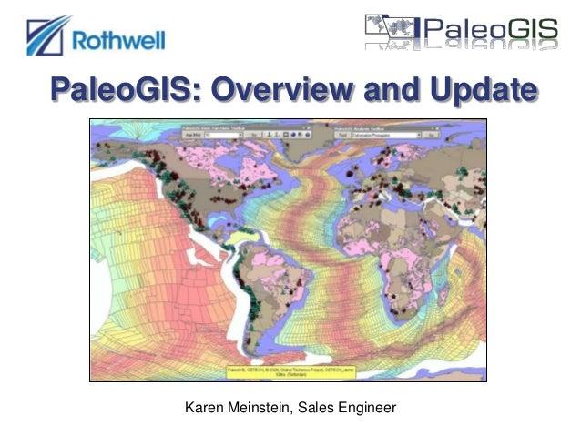 PaleoGIS: Overview and Update  Karen Meinstein, Sales Engineer