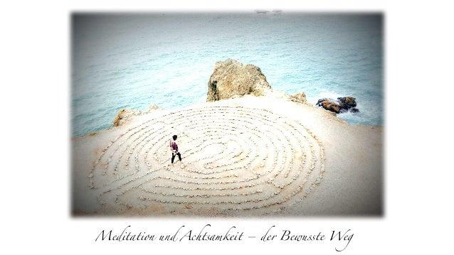 Meditation und Achtsamkeit – der Bewusste Weg