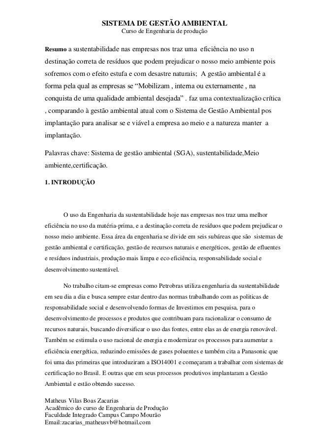 SISTEMA DE GESTÃO AMBIENTAL Curso de Engenharia de produção Matheus Vilas Boas Zacarias Acadêmico do curso de Engenharia d...