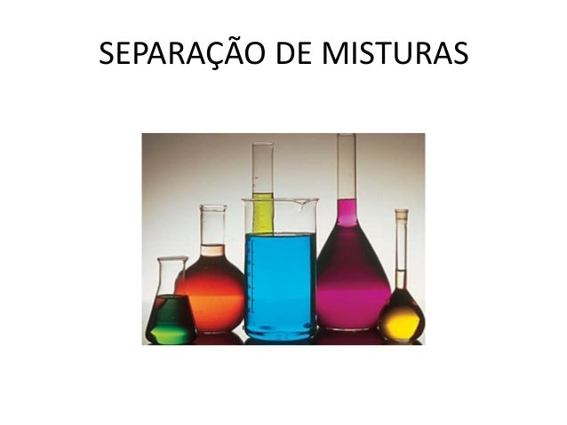 SEPARAÇÃO DE MISTURAS