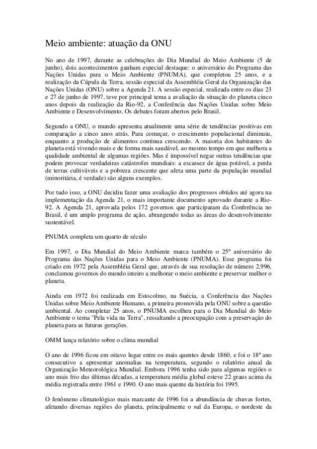 Meio ambiente: atuação da ONU No ano de 1997, durante as celebrações do Dia Mundial do Meio Ambiente (5 de junho), dois ac...