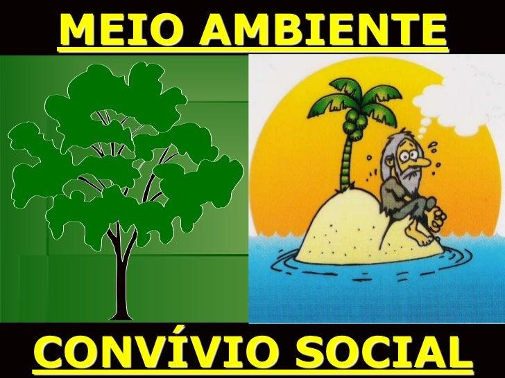 MEIO AMBIENTECONVÍVIO SOCIAL