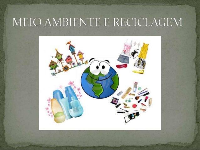 OBJETIVOS:  Proporcionar a aquisição de conhecimentos sobre o meio ambiente.  Despertar nos alunos a consciência de que ...