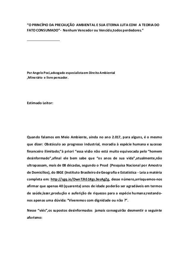 """""""O PRINCÍPIO DA PRECAUÇÃO AMBIENTAL E SUA ETERNA LUTA COM A TEORIA DO FATO CONSUMADO""""- Nenhum Vencedor ou Vencido,todos pe..."""