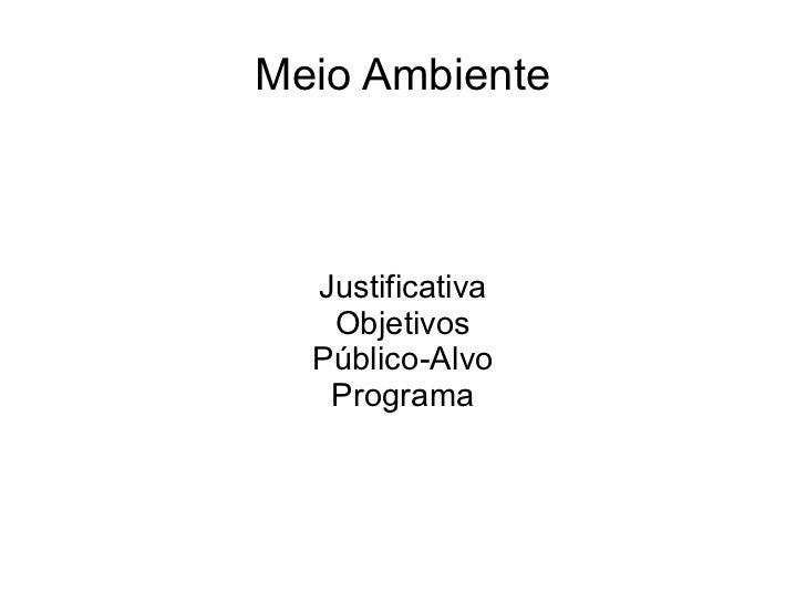 Meio Ambiente Justificativa Objetivos Público-Alvo Programa