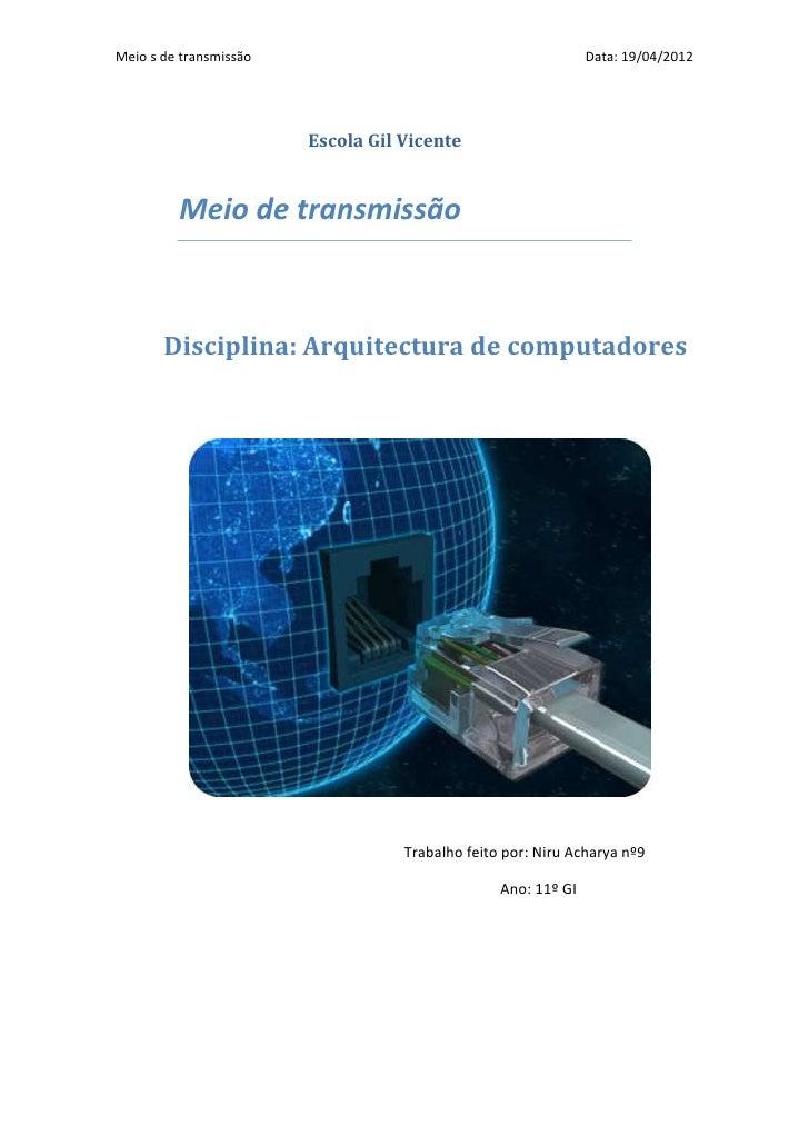 Meio s de transmissão                                          Data: 19/04/2012                        Escola Gil Vicente ...