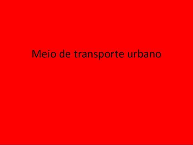 Meio de transporte urbano