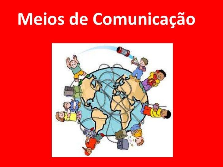 Meios de Comunicação<br />