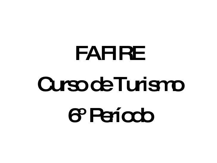 FAFIRE Curso de Turismo 6º Período