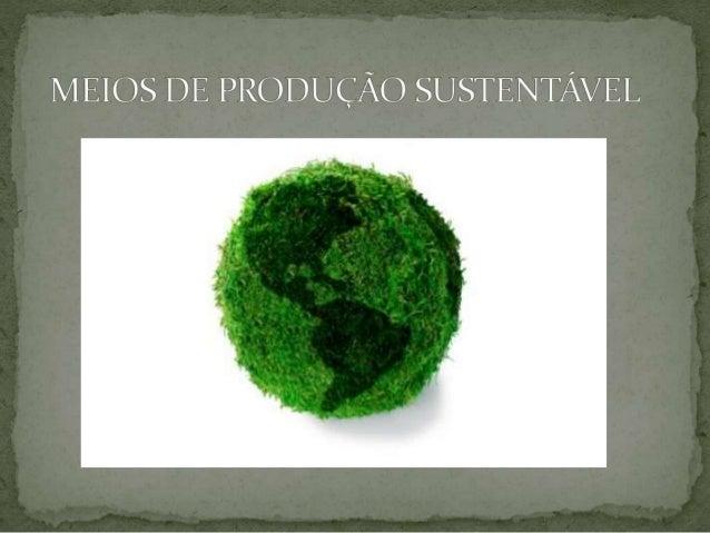  O consumo sustentável baseia-se na ideia de que o planeta  não pode suportar os velhos padrões utilizados nas últimas  d...
