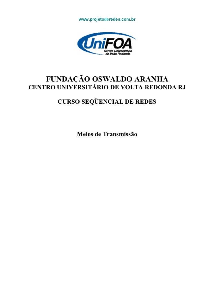 www.projetoderedes.com.br         FUNDAÇÃO OSWALDO ARANHA CENTRO UNIVERSITÁRIO DE VOLTA REDONDA RJ         CURSO SEQÜENCIA...