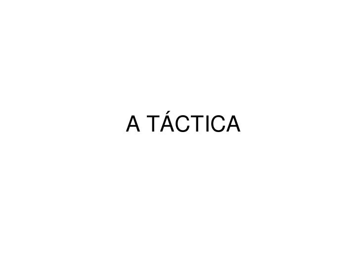 A TÁCTICA
