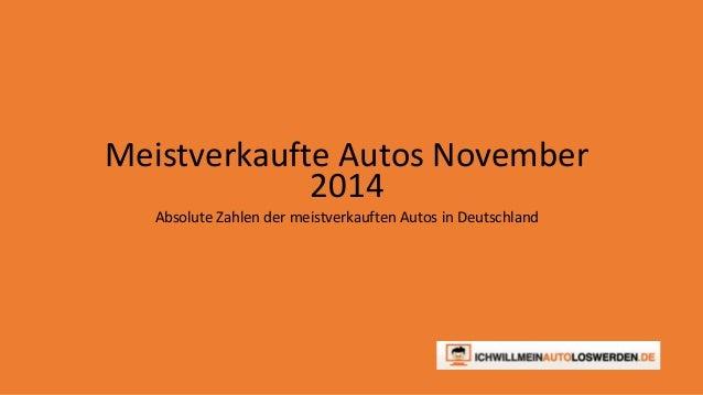 Meistverkaufte Autos November  2014  Absolute Zahlen der meistverkauften Autos in Deutschland