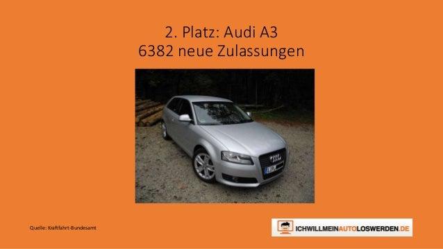 2. Platz: Audi A3 6382 neue Zulassungen Quelle: Kraftfahrt-Bundesamt