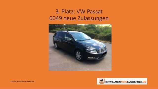 3. Platz: VW Passat 6049 neue Zulassungen Quelle: Kraftfahrt-Bundesamt