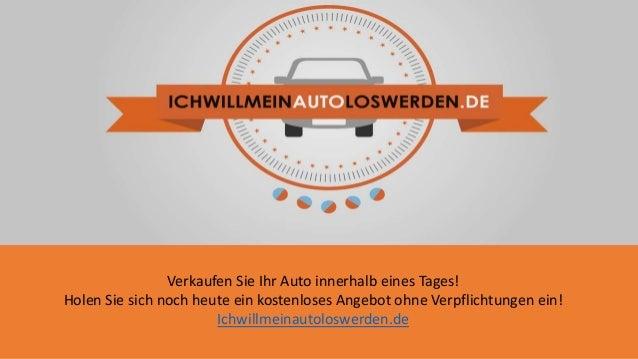 Verkaufen Sie Ihr Auto innerhalb eines Tages! Holen Sie sich noch heute ein kostenloses Angebot ohne Verpflichtungen ein! ...