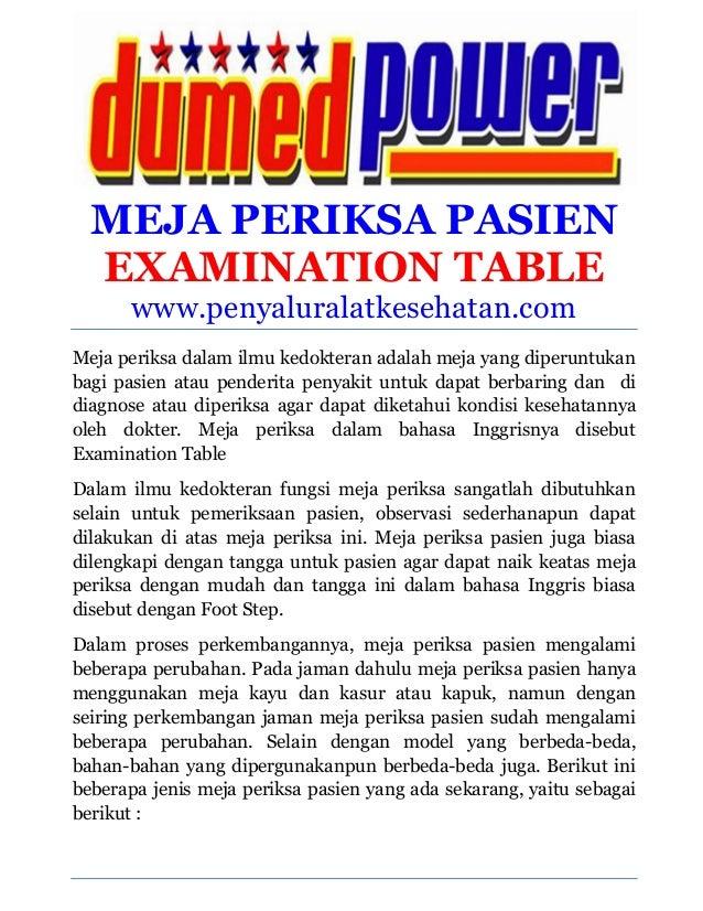 MEJA PERIKSA PASIEN EXAMINATION TABLE www.penyaluralatkesehatan.com Meja periksa dalam ilmu kedokteran adalah meja yang di...