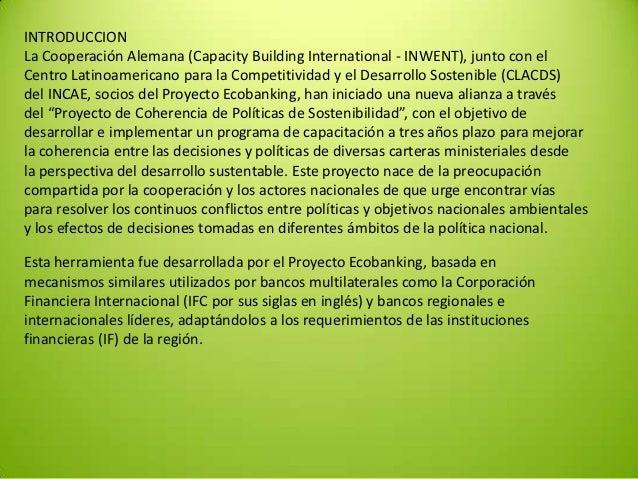 INTRODUCCIONLa Cooperación Alemana (Capacity Building International - INWENT), junto con elCentro Latinoamericano para la ...