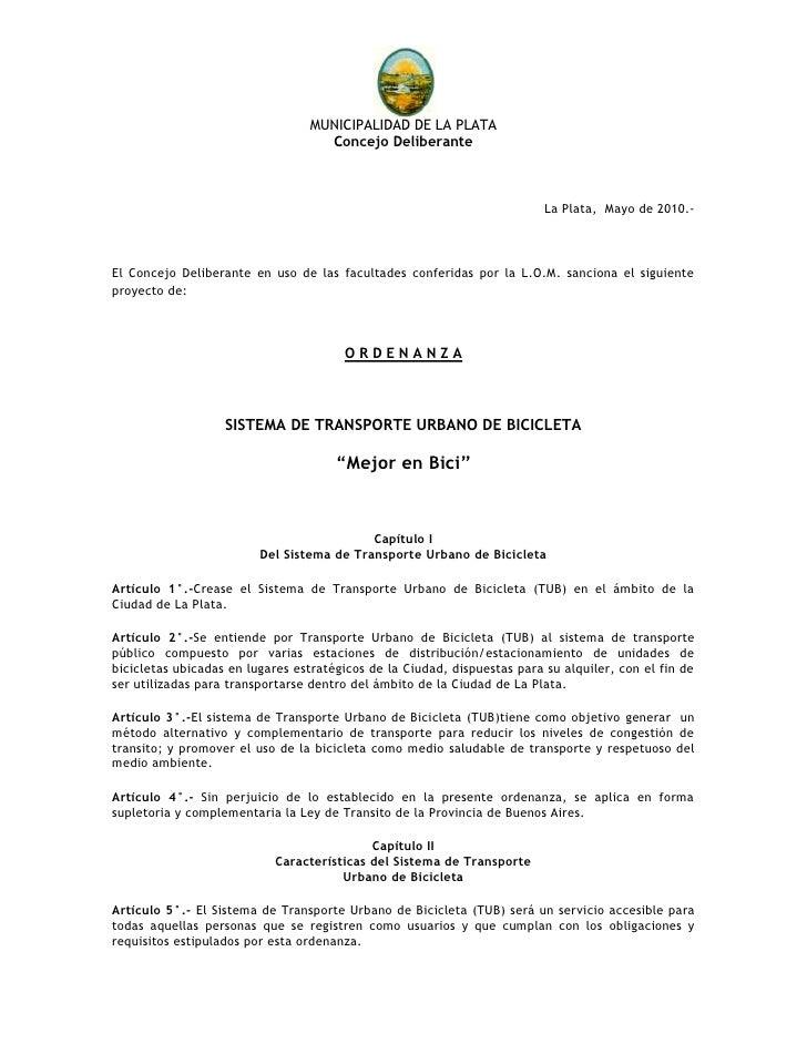 La Plata,  Mayo de 2010.-<br />El Concejo Deliberante en uso de las facultades conferidas por la L.O.M. sanciona el siguie...