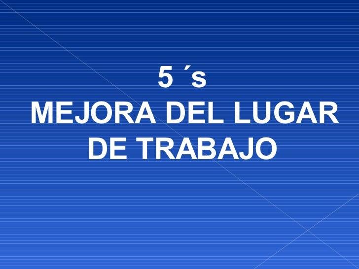 5 ´s MEJORA DEL LUGAR DE TRABAJO