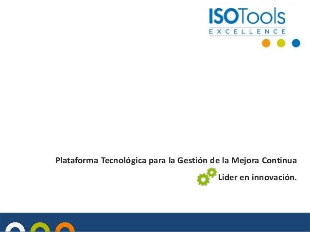 Plataforma Tecnológica para la Gestión de la Mejora Continua  Líder en innovación.