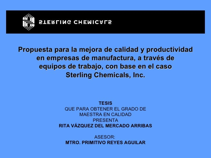 Propuesta para la mejora de calidad y productividad en empresas de manufactura, a través de equipos de trabajo, con base e...