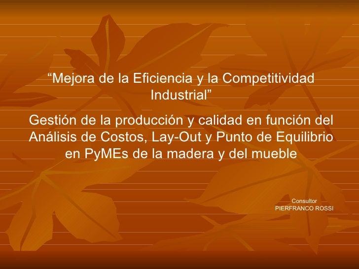 """"""" Mejora de la Eficiencia y la Competitividad Industrial"""" Gestión de la producción y calidad en función del Análisis de Co..."""