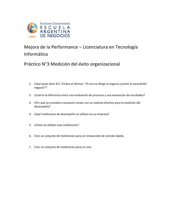 Mejora de la Performance – Licenciatura en TecnologíaInformáticaPráctico N°3 Medición del éxito organizacional  1. ¿Qué qu...