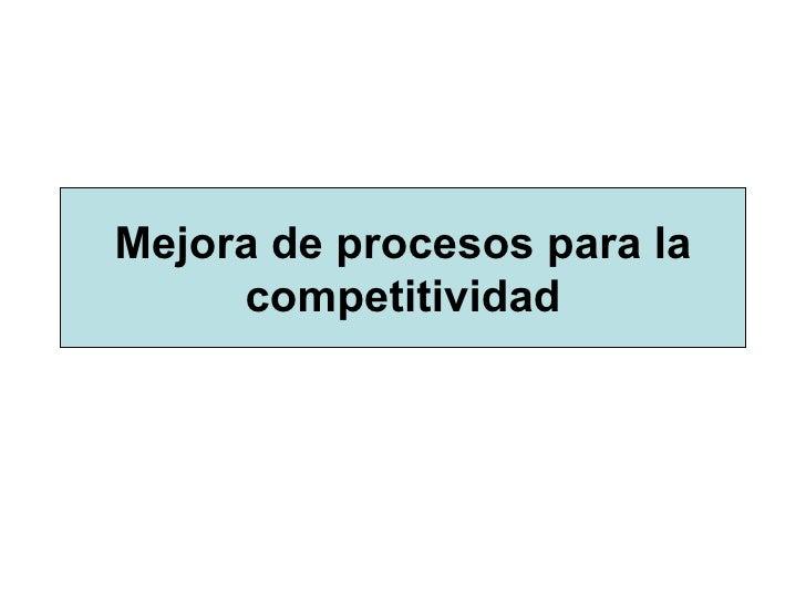 Mejora de procesos para la competitividad